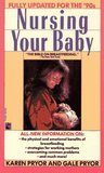 Nursing Your Baby: Revised