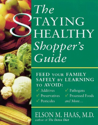 The Staying Healthy Shopper's Guide by Elson M. Haas