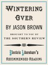 Wintering Over (Electric Literature's Recommended Reading)