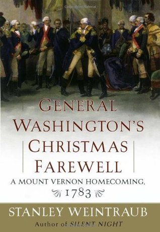 General Washington's Christmas Farewell by Stanley Weintraub