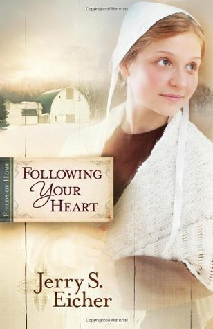 Following Your Heart by Jerry S. Eicher