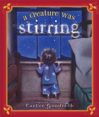 A Creature Was Stirring by Carter Goodrich