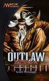 Outlaw: Champions of Kamigawa (Magic: The Gathering: Kamigawa Cycle, #1)