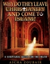 Why Do They Leave Christianity and Come to Islam? by Aicha Zoubair
