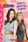 iDon't Wanna Fight! (iCarly)