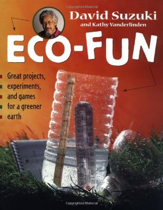 ECO-FUN: Projects, Experiments and Games for a Greener Earth