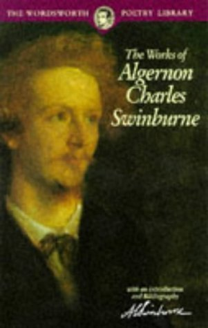 The Works of Algernon Charles Swinburne by Algernon Charles Swinburne