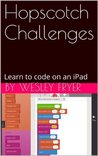 Hopscotch Challenges: Learn to Code on an iPad!