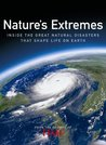Time: Nature's Extremes: Inside the Great Natural Disasters That Shape Life on Earth