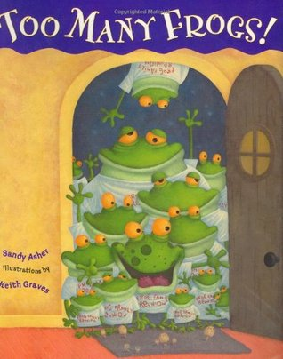 Too Many Frogs! by Sandy Asher