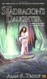 The Seadragon's Daughter (Dragon Delasangre, #3)