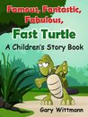 Famous, Fantastic, Fabulous, Fast Turtle A Children's Story Book with Recipe Bonus Audio Book opt in