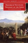 Twilight of the Idols: How to Philosophize with a Hammer (World's Classics)