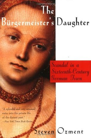 The Bürgermeister's Daughter by Steven E. Ozment