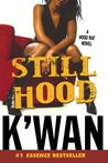 Still Hood: A HoodRat Novel