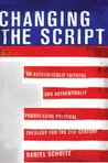 Changing the Script: An Authentically Faithful and Authentically Progressive Political Theology for the 21st Century
