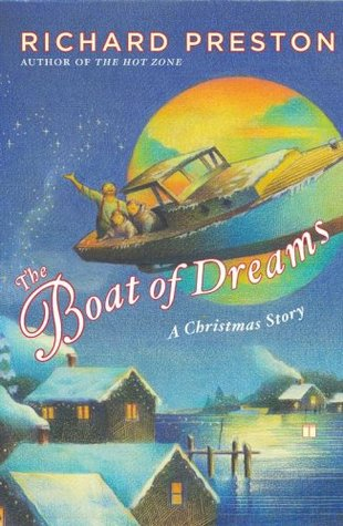 The Boat of Dreams by Richard   Preston