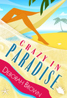 Crazy in Paradise by Deborah  Brown