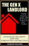 Gen X Landlord: Financial Security for the Forgotten Generation