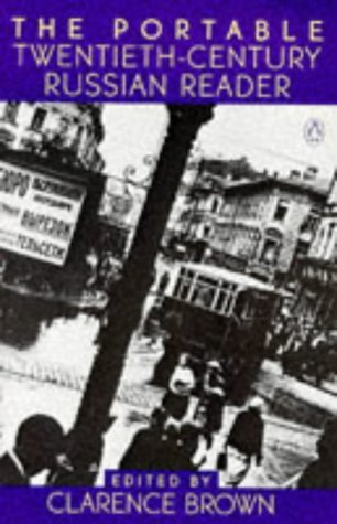 The Portable Twentieth-Century Russian Reader by Clarence Brown