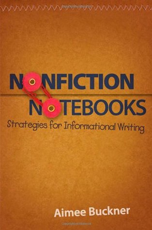 Nonfiction Notebooks: Strategies for Informational Writing