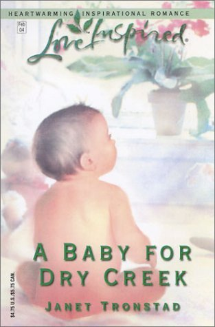 A Baby for Dry Creek (Dry Creek Series #6) by Janet Tronstad
