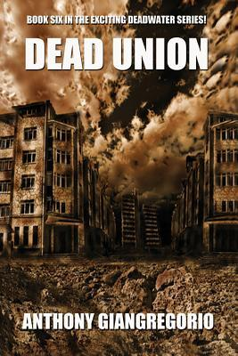 Dead Union by Anthony Giangregorio