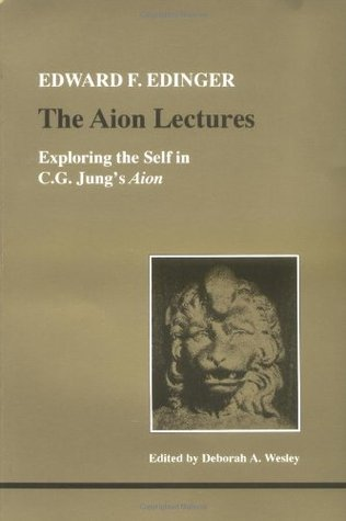 The Aion Lectures: Exploring the Self in C.G. Jungs Aion Studies in Jungian Psychology by Jungian Analysts 71