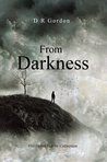 From Darkness by D.R. Gordon