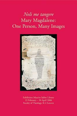 Noli Me Tangere. Mary Magdalene: One Person, Many Images
