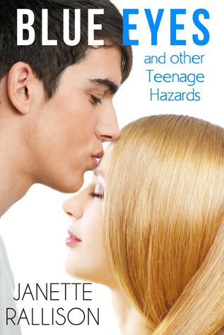 Blue Eyes and Other Teenage Hazards by Janette Rallison