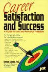 Career Satisfaction and Success: A Guide to Job and Personal Freedom