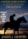 A Ranger Named Rowdy - A Texas Ranger Tim Bannon Story - Volume 10 - Like Father, Like Son
