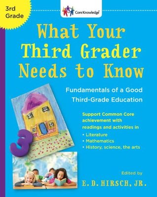What Your Third Grader Needs to Know by E.D. Hirsch Jr.