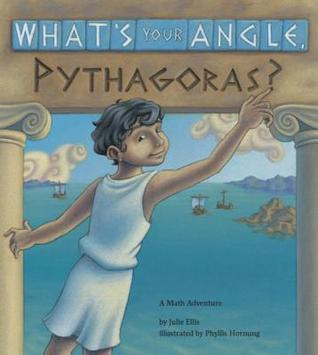 What's Your Angle, Pythagoras? A Math Adventure by Julie  Ellis