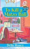To Kill a Matzo Ball:: A Deadly Deli Mystery