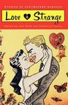 Love is Strange: Stories of Postmodern Romance
