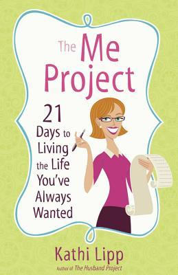 The Me Project: 21 Days to Living the Life You've Always Wanted