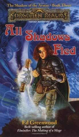 All Shadows Fled by Ed Greenwood