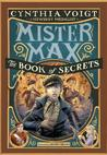 The Book of Secrets (Mister Max, #2) by Cynthia Voigt