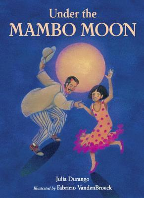 Under the Mambo Moon by Julia Durango