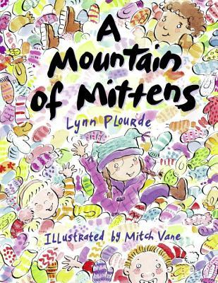 A Mountain of Mittens by Lynn Plourde