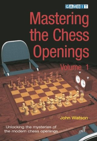 Mastering the Chess Openings volume 1 by John  Watson