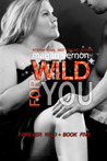 Wild For You (Forever Wild, #5)