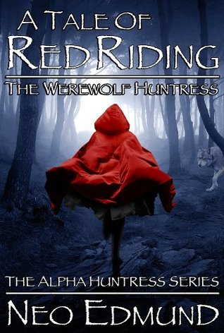Free Download RED RIDING HOOD, RISE OF THE WEREWOLF HUNTER by Neo Edmund PDF