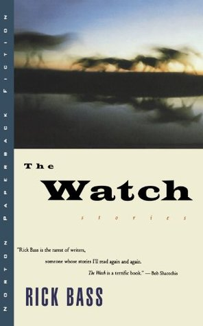 The Watch by Rick Bass