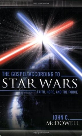 The Gospel According to Star Wars: Faith, Hope, and the Force