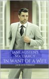 Mr. Darcy in Want of a Wife (Pride and Prejudice Revisited)
