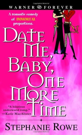 Date Me, Baby, One More Time by Stephanie Rowe