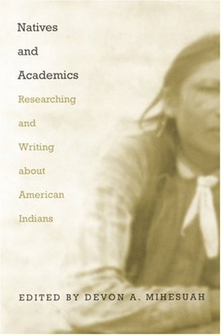 Natives and Academics by Devon A. Mihesuah